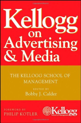 Kellogg on Advertising and Media The Kellogg School of Management  2008 edition cover