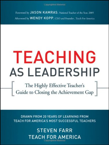 Teaching As Leadership The Highly Effective Teacher's Guide to Closing the Achievement Gap  2010 edition cover