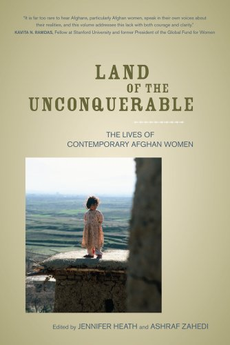 Land of the Unconquerable The Lives of Contemporary Afghan Women  2011 9780520261860 Front Cover