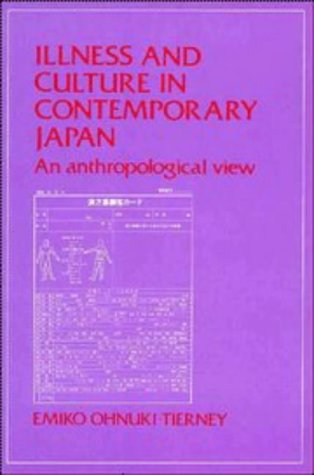 Illness and Culture in Contemporary Japan An Anthropological View  1984 edition cover