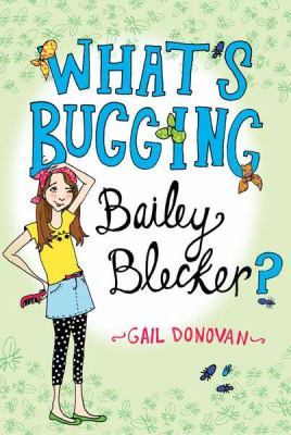 What's Bugging Bailey Blecker?   2011 9780525422860 Front Cover
