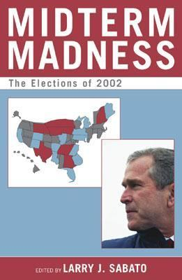 Midterm Madness The Elections of 2002  2003 9780742526860 Front Cover