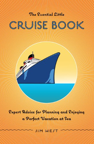 Essential Little Cruise Book Expert Advice for Planning and Enjoying a Perfect Vacation at Sea 4th 2008 edition cover