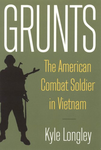 Grunts The American Combat Soldier in Vietnam  2009 edition cover