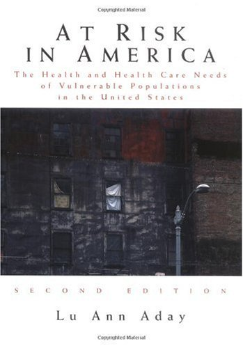 At Risk in America The Health and Health Care Needs of Vulnerable Populations in the United States 2nd 2001 (Revised) edition cover