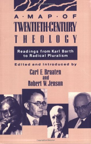 Map of Twentieth-Century Theology Readings from Karl Barth to Radical Pluralism N/A edition cover
