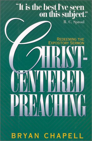 Christ-Centered Preaching Redeeming the Expository Sermon N/A edition cover