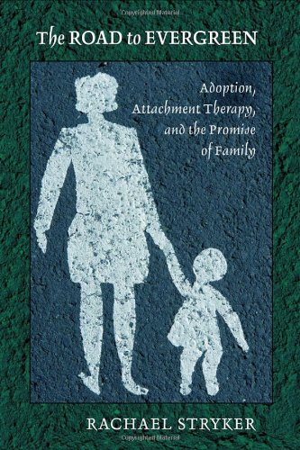 Road to Evergreen Adoption, Attachment Therapy, and the Promise of Family  2010 edition cover