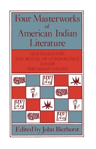 Four Masterworks of American Indian Literature Quetzalcoatl, the Ritual of Condolence, Cuceb, the Night Chant Reprint edition cover