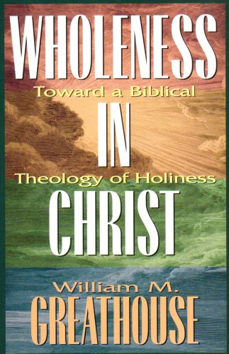 Wholeness in Christ Toward a Biblical Theology of Holiness N/A edition cover
