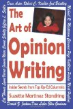 Art of Opinion Writing Insider Secrets from Top Op-Ed Columnists  0 edition cover