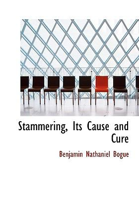 Stammering, Its Cause and Cure N/A edition cover