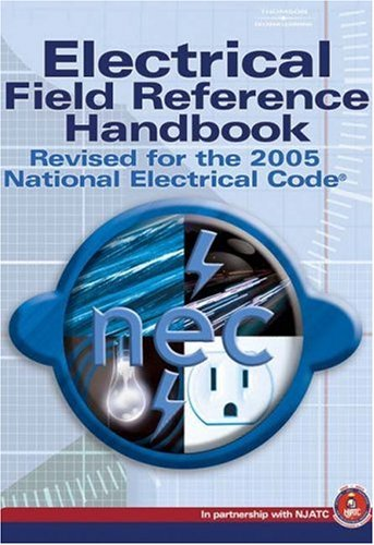 Electrical Field Reference Handbook Revised for the 2005 National Electrical Code  2005 9781401879860 Front Cover