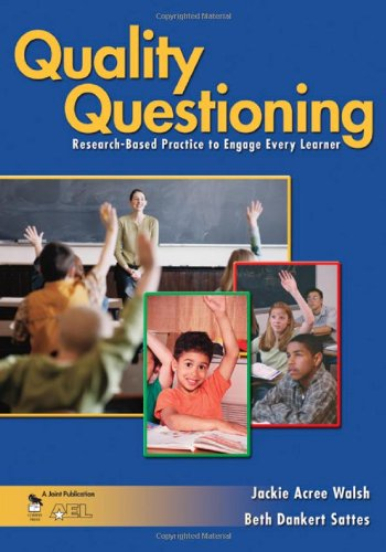 Quality Questioning Research-Based Practice to Engage Every Learner  2005 edition cover