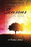 Seasons of the Soul A Bishop's Letters N/A 9781480191860 Front Cover