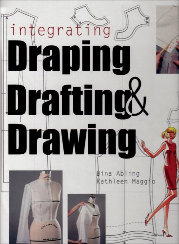 Integrating Draping, Drafting and Drawing   2008 9781563674860 Front Cover