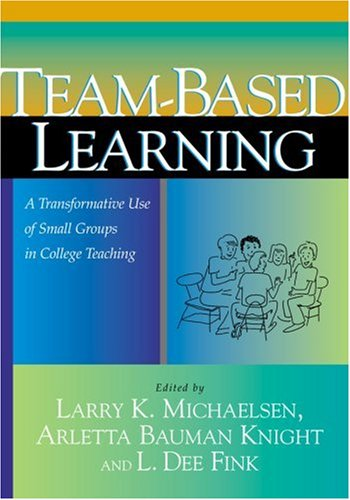 Team-Based Learning A Transformative Use of Small Groups in College Teaching  2004 edition cover