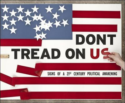 Don't Tread on US! Signs of a 21st Century American Political Awakening  2010 9781935071860 Front Cover