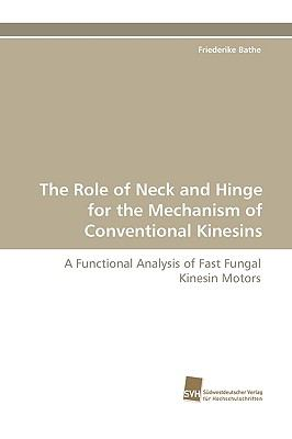 Role of Neck and Hinge for the Mechanism of Conventional Kinesins N/A 9783838116860 Front Cover