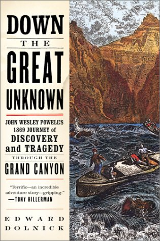 Down the Great Unknown John Wesley Powell's 1869 Journey of Discovery and Tragedy Through the Grand Canyon N/A edition cover