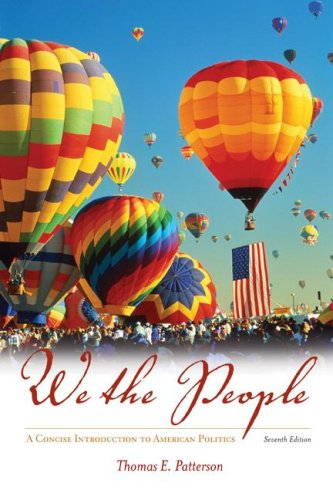 We the People A Concise Introduction to American Politics 7th 2008 edition cover