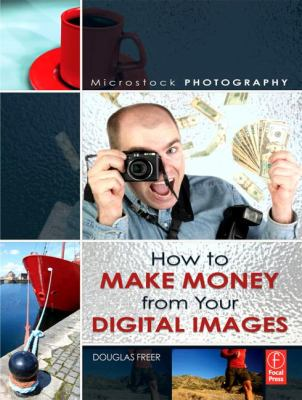 Microstock Photography How to Make Money from Your Digital Images  2007 edition cover