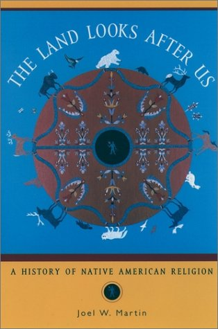 Land Looks after Us A History of Native American Religion  2001 edition cover