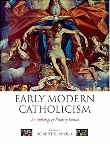Early Modern Catholicism An Anthology of Primary Sources  2007 9780199259861 Front Cover