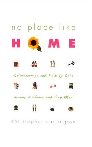 No Place Like Home Relationships and Family Life among Lesbians and Gay Men  2002 9780226094861 Front Cover