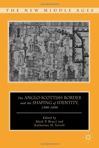 Anglo-Scottish Border and the Shaping of Identity, 1300-1600   2012 9780230110861 Front Cover