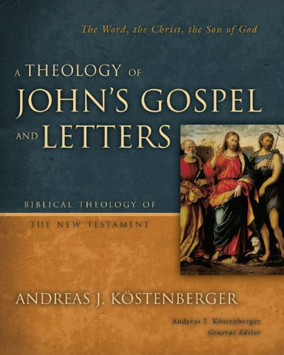 Theology of John's Gospel and Letters The Word, the Christ, the Son of God  2009 edition cover
