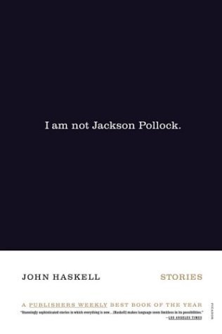 I Am Not Jackson Pollock Stories Revised  9780312421861 Front Cover