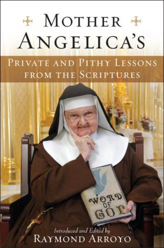 Mother Angelica's Private and Pithy Lessons from the Scriptures   2008 edition cover