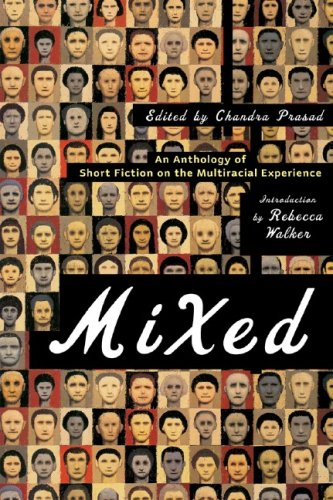 Mixed An Anthology of Short Fiction on the Multiracial Experience  2006 edition cover