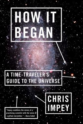 How It Began A Time-Traveler's Guide to the Universe N/A edition cover