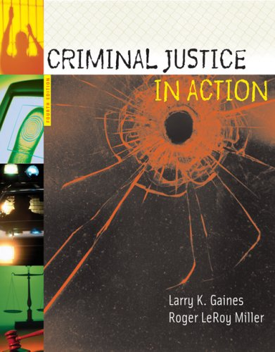 Criminal Justice in Action The Core 4th 2007 (Revised) 9780495186861 Front Cover