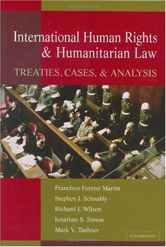 International Human Rights and Humanitarian Law Treaties, Cases, and Analysis  2006 9780521858861 Front Cover