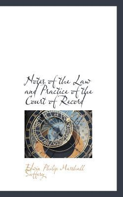 Notes of the Law and Practice of the Court of Record:   2008 edition cover