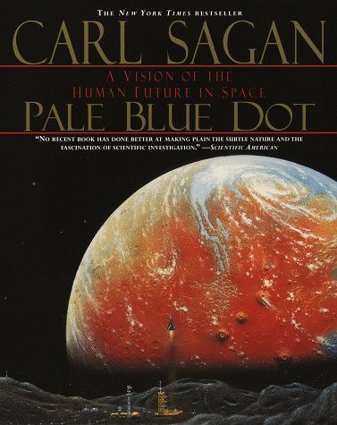 Pale Blue Dot A Vision of the Human Future in Space N/A edition cover