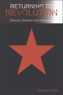 Returning to Revolution Deleuze, Guattari and Zapatismo  2012 9780748655861 Front Cover