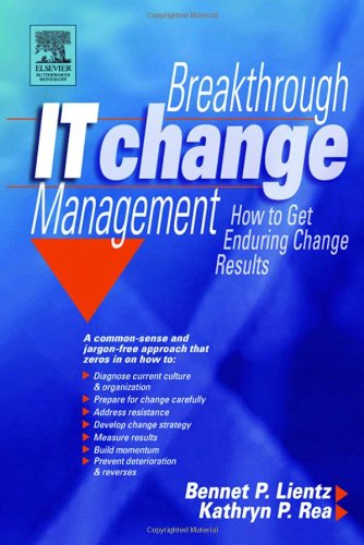 Breakthrough IT Change Management How to Get Enduring Change Results  2004 edition cover