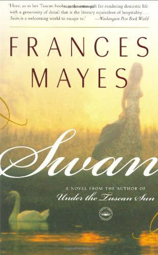Swan A Novel from the Author of under the Tuscan Sun  2002 edition cover