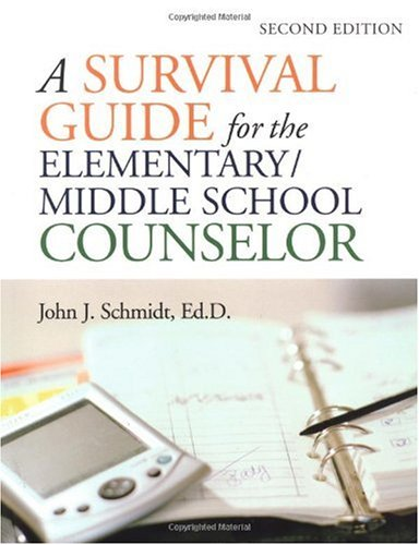Survival Guide for the Elementary/Middle School Counselor  2nd 2004 (Revised) 9780787968861 Front Cover