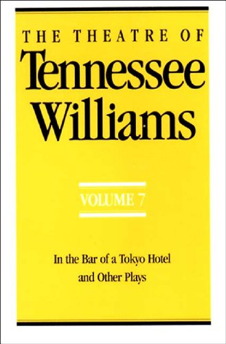 Theatre of Tennessee Williams In the Bar of a Tokyo Hotel and Other Plays N/A 9780811212861 Front Cover