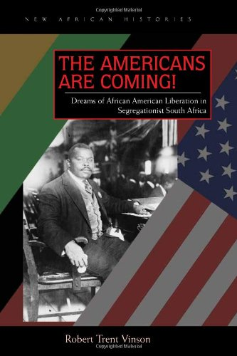 Americans Are Coming! Dreams of African American Liberation in Segregationist South Africa  2011 edition cover