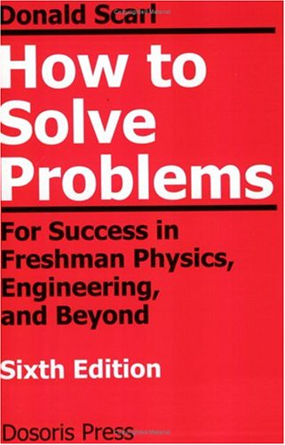 How to Solve Problems : For Success in Freshman Physics, Engineering, and Beyond 6th 2004 edition cover