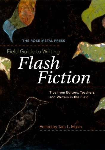 Field Guide to Writing Flash Fiction Tips from Editors, Teachers, and Writers in the Field  2009 edition cover