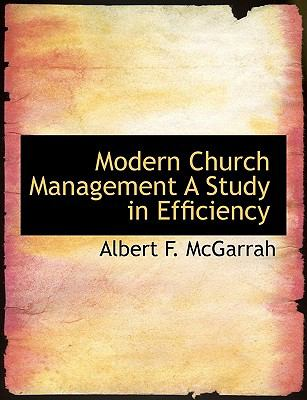Modern Church Management a Study in Efficiency N/A 9781115340861 Front Cover