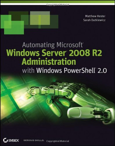 Automating Microsoft Windows Server 2008 R2 with Windows PowerShell 2. 0   2011 9781118013861 Front Cover