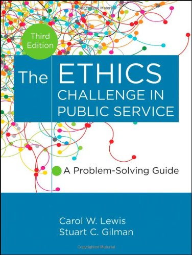 Ethics Challenge in Public Service A Problem-Solving Guide 3rd 2012 edition cover